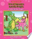 Una Amiga Para Querido Dragón / A Friend For Dear Dragon