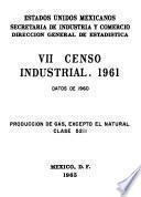 Vii Censo Industrial 1961. Producción De Gas Excepto El Natural. Clase 5211. Datos De 1960