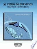 Xi Censo De Servicios. Servicios Financieros. Censos Económicos 1994