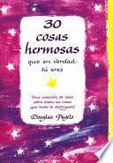 30 Cosas Hermosas Que En Verdad Tu Eres / 30 Beautiful Things That Are True About You