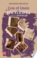Con El Imán De La Memoria Y Otros Poemas
