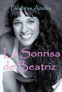 La Sonrisa De Beatriz