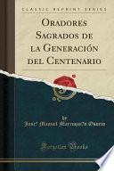 Oradores Sagrados De La Generación Del Centenario (classic Reprint)