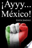 libro ¡ayyy… México!