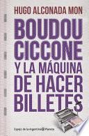 Boudou Ciccone Y La Máquina De Hacer Billetes