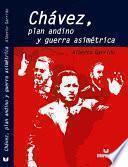 Chavez, Plan Andino Y Guerra Asimetrica/ Chavez, A