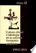 Cultura Oficial E Ideología En La Asturias Franquista