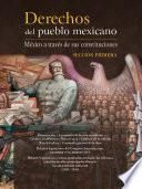 Derechos Del Pueblo Mexicano. México A Través De Sus Constituciones