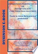 Diferentes Perspectivas De Intervención Con Personas Mayores. Desde La Visión De La Práctica Profesional