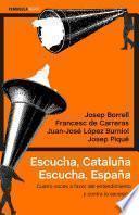 Escucha, Cataluña. Escucha, España