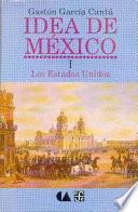 Idea De México: Los Estados Unidos