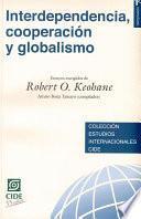 Interdependencia, Cooperación Y Globalismo. Ensayos Escogidos De Robert O. Keohane