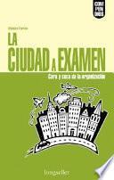 La Ciudad A Examen