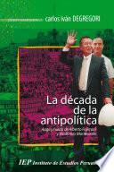 La Década De La Antipolítica