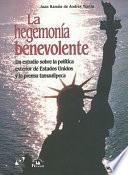 La Hegemonía Benevolente