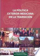 La Política Exterior Mexicana En La Transición
