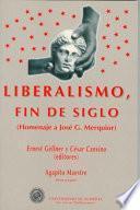 Liberalismo, Fin De Siglo: Homenaje A José G. Merquior