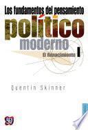 Los Fundamentos Del Pensamiento Político Moderno, I