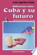 Reflexiones Sobre Cuba Y Su Futuro
