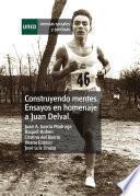 Construyendo Mentes. Ensayos En Homenaje A Juan Delval. Constructing Minds. Essays In Honor Of Juan Delval