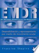 libro Desensibilizacion Y Reprocesamiento Por Medio De Movimiento Ocular / Emdr (eye Movement Desensitization And Reprocessing)