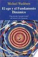 libro El Ego Y El Fundamento Dinámico