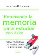 Entrenando La Memoria Para Estudiar Con éxito