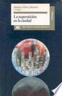 libro La Superstición En La Ciudad