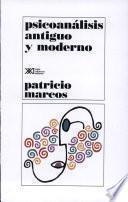Psicoanálisis Antiguo Y Moderno