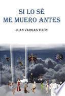 libro Si Lo Sé Me Muero Antes