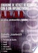 Síndrome De Déficit De Atención Con O Sin Hiperactividad A.d/h.d, En Niños, Adolescentes Y Adultos
