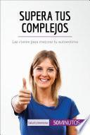 libro Supera Tus Complejos