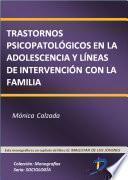 Trastornos Psicopatológicos En La Adolescencia Y Líneas De Intervención Con La Familia