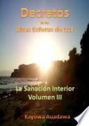 Decretos De Las Altas Esferas De Luz. La Sanación Interior. Volumen Iii