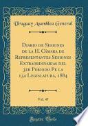 Diario De Sesiones De La H. Cámara De Representantes Sesiones Extraordinarias Del 3er Periodo Pe La 13a Legislatura, 1884, Vol. 45 (classic Reprint)