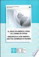 El Riego En América Latina Y El Caribe En Cifras