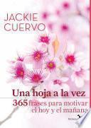 Una Hoja A La Vez 365 Frases Para Motivar El Hoy Y El Mañana