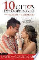 libro 10 Citas Extraordinarias Para Vigorizar Tu Matrimonio