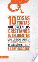 10 Cosas Tontas Que Creen Los Cristianos Inteligentes