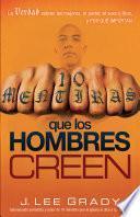 10 Mentiras Que Los Hombres Creen / 10 Lies That Men Believe
