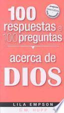 100 Respuestas A 100 Preguntas, Acerca De Dios