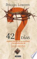 libro 42 Días. Análisis Forense De La Crucifixión Y La Resurrección De Jesucristo