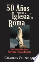 libro 50 Años En La Iglesia De Roma