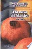 libro A La Mesa Del Maestro