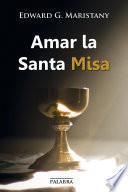 libro Amar La Santa Misa