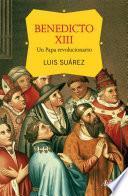 libro Benedicto Xiii, Un Papa Revolucionario