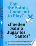 libro Can The Saints Come Out To Play?/pueden Salir A Jugar Los Santos?: January
