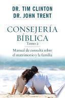 libro Consejeria Biblica, Tomo 2: Manual De Consulta Sobre El Matrimonio Y La Familia