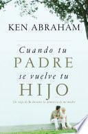 libro Cuando Tu Padre Se Vuelve Tu Hijo