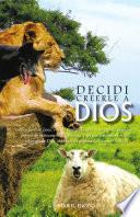 libro Decidi Creerle A Dios